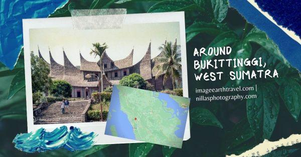 around Bukittinggi, West Sumatra, Indonesia, SE Asia