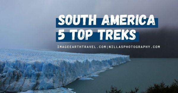 South America, 5 Top Treks