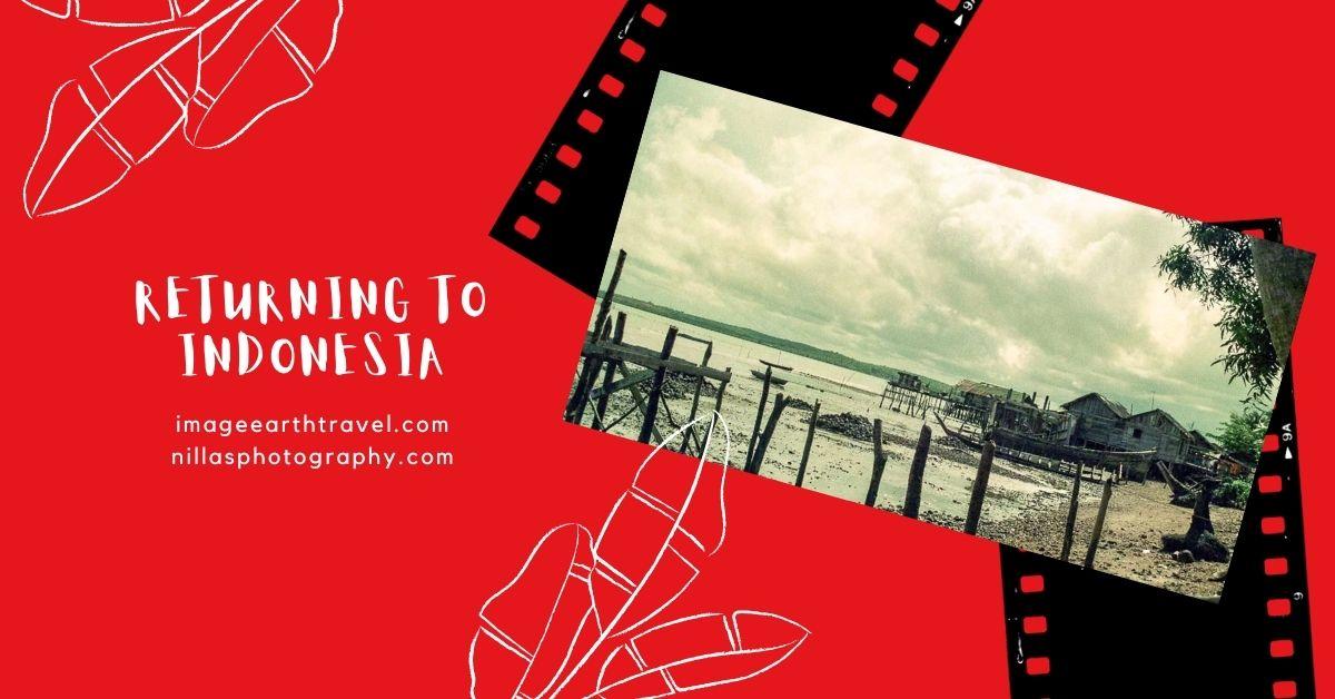returning to Indonesia, SE Asia